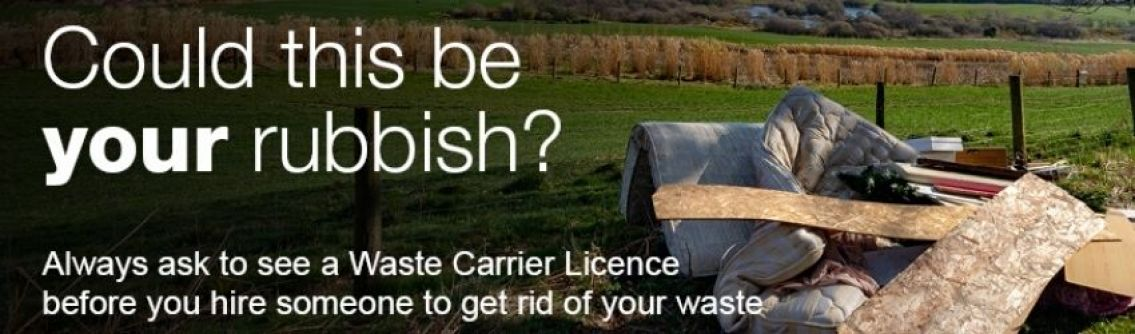 Could this be your rubbish? Always ask to see a Waste Carrier Licence before you hire someone to get rid of your rubbish
