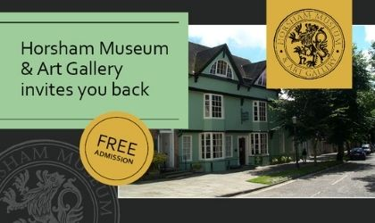 Horsham Museum and Art Gallery invites you back