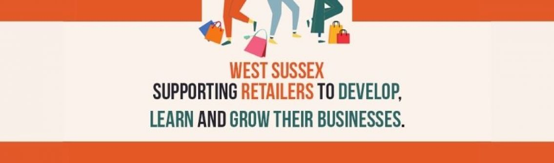 West Sussex: Supporting retailers to develop, learn and grow their businesses
